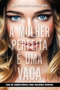 MULHER PERFEITA É UMA VACA, A