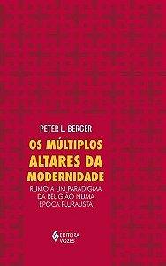 MÚLTIPLOS ALTARES DA MODERNIDADE, OS