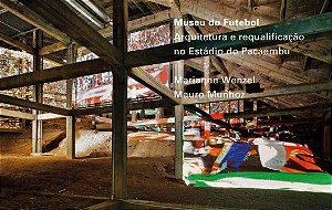 MUSEU DO FUTEBOL - ARQUITETURA E REQUALIFICAÇÃO