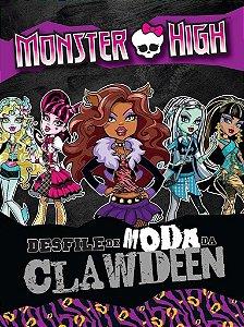 Desfile De Moda Da Clawdeen - Volume 1. Coleção Monster High