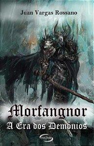 Morfangnor. A Era Dos Demônios