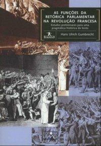 As Funções Da Retórica Parlamentar Na Revolução Francesa