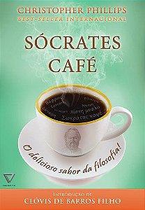 Sócrates Café. O Delicioso Sabor Da Filosofia
