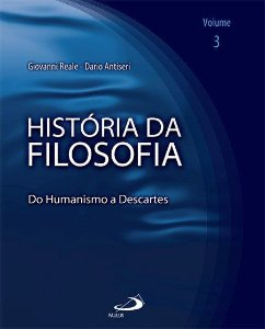 História Da Filosofia: Do Humanismo A Descartes (Volume 3)