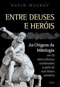Entre Deuses E Heróis