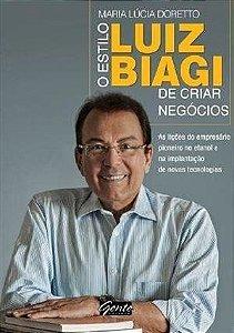 O Estilo Luiz Biagi De Criar Negócios