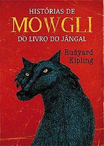 Histórias de Mowgli - Do Livro do Jângal