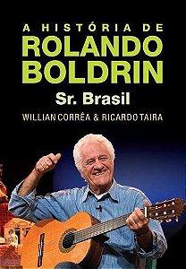 A História De Rolando Boldrin - Sr. Brasil