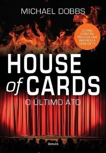 House Of Cards. O Último Ato - Livro 3