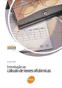 INTRODUÇÃO AO CALCULO DE LENTES OFTÁLMICAS
