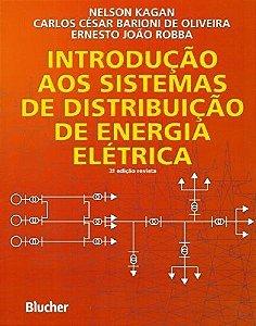 INTRODUÇÃO AOS SISTEMAS DE DISTRIBUIÇÃO DE ENERGIA - 2 ED