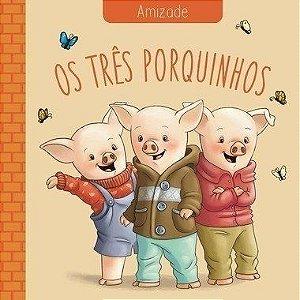 Amizade: Os Três Porquinhos