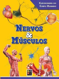 Curiosidades Do Corpo Humano - Nervos E Músculos