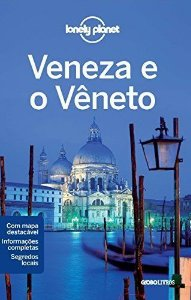 Lonely Planet. Veneza E O Vêneto