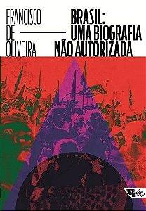 Brasil. Uma Biografia Não Autorizada