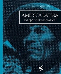 América Latina Em 130 Documentários