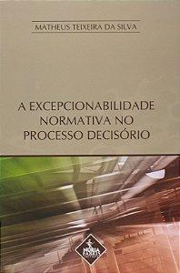 A Excepcionabilidade Normativa No Processo Decisório
