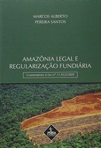 Amazônia Legal e Regularização Fundiária