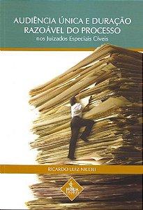 Audiência Única e Duração Razoável do Processo nos Juizados Especiais Cíveis