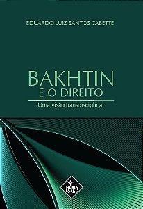 Bakhtin e o Direito - Uma Visão Transdisciplinar
