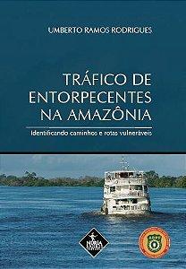 Tráfico De Entorpecentes Na Amazônia