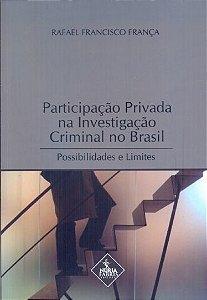 Participação Privada Na Investigação Criminal No Brasil