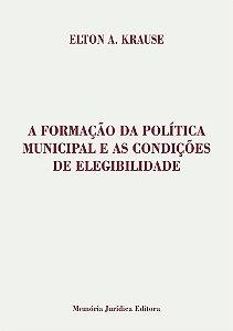 A Formação Da Política Municipal E As Condições De Elegibilidade