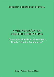 """A """"Reinvenção"""" Do Direito Alternativo"""