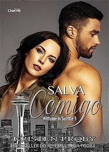 Salva Comigo. With Me In Seattle - Livro 5