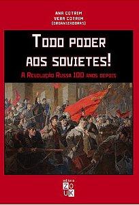 Todo Poder Aos Sovietes! A Revolução Russa 100 Anos Depois