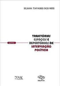 Trajetórias, Espaços E Repertórios De Intervenção Política