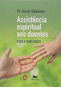 Assistência Espiritual Aos Doentes - O Que E Como Fazer