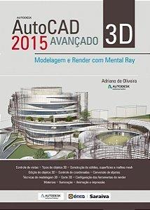 Autocad 2015 3d Avancado - Modelagem E Render Com Mental Ray
