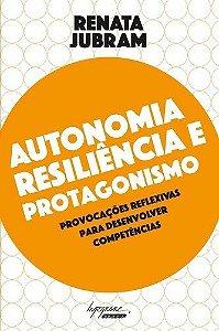 Autonomia Resiliência E Protagonismo