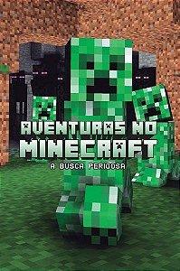 Aventuras No Minecraft - Busca Perigosa - Livro 3