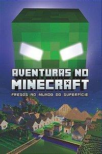Aventuras No Minecraft - Presos No Mundo Da Superfície