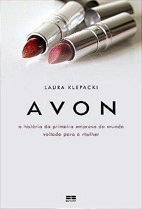 Avon - A História Da Primeira Empresa Do Mundo Voltada Para A Mulher