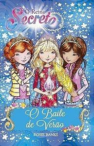 O Reino Secreto - O Baile De Verão - Livro 12: Volume 12