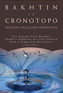 Bakhtin E O Cronotopo: Reflexões, Aplicações, Perspectivas