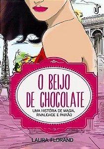 O Beijo De Chocolate: Uma História De Magia, Rivalidade E Paixão