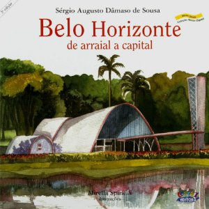 Belo Horizonte: De Arraial A Capital
