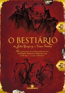 O Bestiário De John Gregory, O Caça-feitiço: Meu Guia Para As Criaturas Das Trevas: Anotações, Histórias E Lições De Como Contê-las - E Como Sobreviver