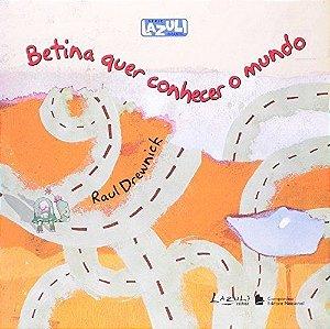 Betina Quer Conhecer O Mundo