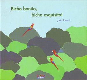 Bicho Bonito, Bicho Esquisito!