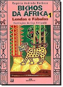 Bichos Da África 1 - Lendas E Fábulas