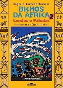 Bichos Da África 2: Lendas E Fábulas