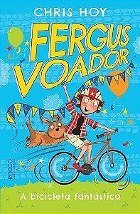 A Bicicleta Fantástica - Fergus Voador Vol.1