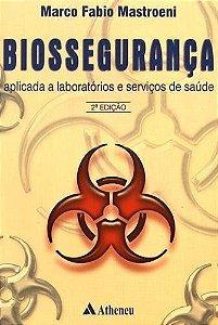 Biossegurança: Aplicada A Laboratórios E Serviços De Saúde