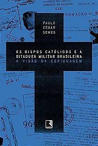Os Bispos Católicos E A Ditadura Militar Brasileira