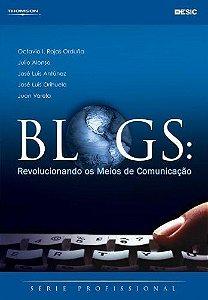 Blogs. Revolucionando Os Meios De Comunicação